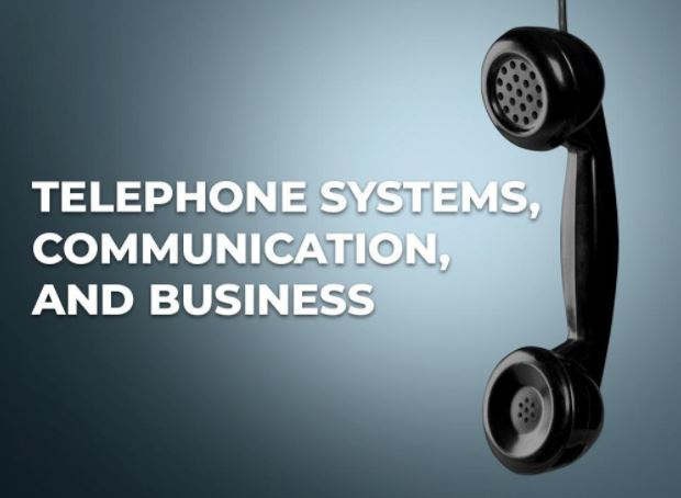 Telephone Systems, Communication, and Business